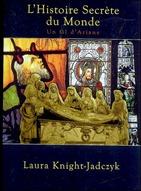 L'histoire secréte du monde Laura Knight-Jadczyk